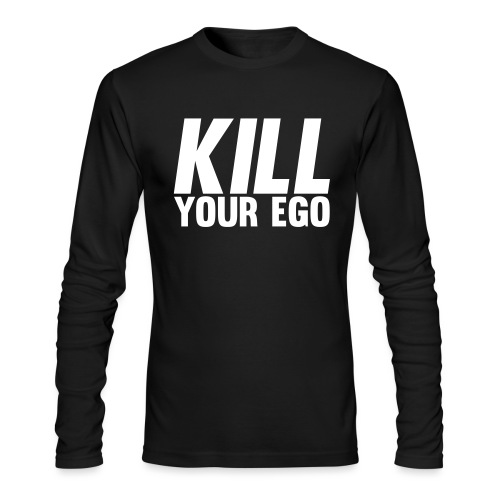 Kill Your Ego - Men's Long Sleeve T-Shirt by Next Level