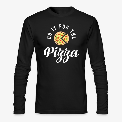 Do It For The Pizza - Men's Long Sleeve T-Shirt by Next Level