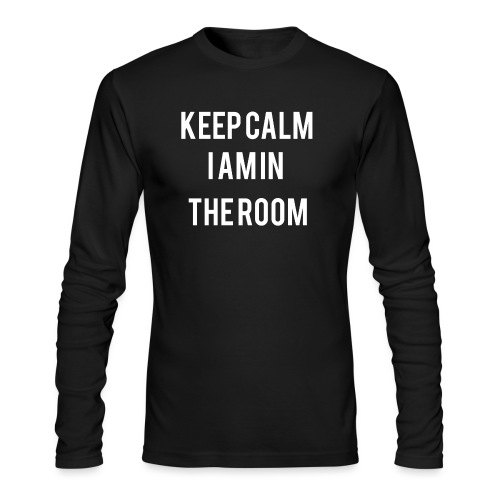 I'm here keep calm - Men's Long Sleeve T-Shirt by Next Level