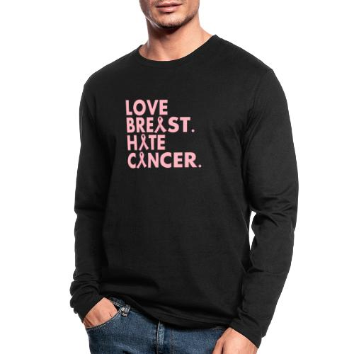 Love Breast. Hate Cancer. Breast Cancer Awareness) - Men's Long Sleeve T-Shirt by Next Level
