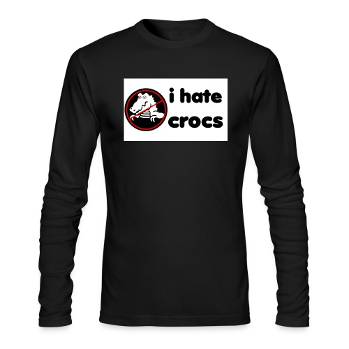 I Hate Crocs shirt - Men's Long Sleeve T-Shirt by Next Level