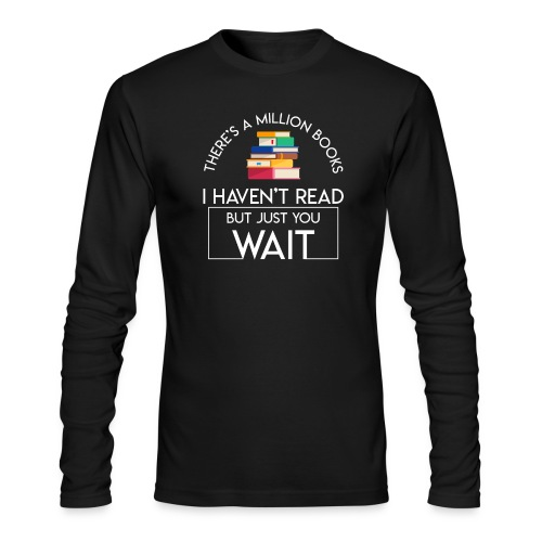 Reading Book Million Books Havent Read - Men's Long Sleeve T-Shirt by Next Level