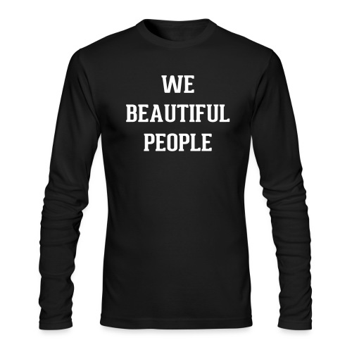 We Beautiful People - Men's Long Sleeve T-Shirt by Next Level