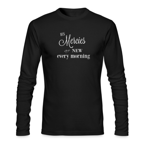 His Mercies are New - Men's Long Sleeve T-Shirt by Next Level