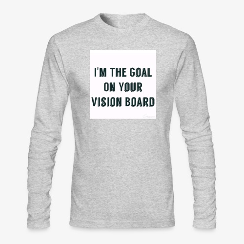 I'm YOUR goal - Men's Long Sleeve T-Shirt by Next Level