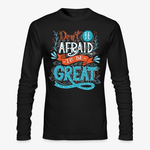 Be Great - Men's Long Sleeve T-Shirt by Next Level