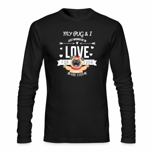 In love with my PUG - Men's Long Sleeve T-Shirt by Next Level