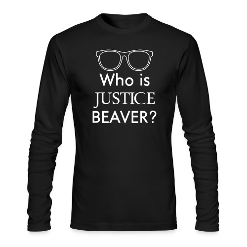Who Is Justice Beaver - Men's Long Sleeve T-Shirt by Next Level