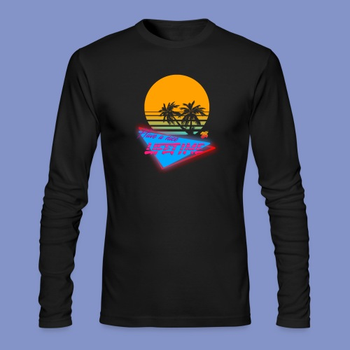Have a nice LIFETIME - Men's Long Sleeve T-Shirt by Next Level