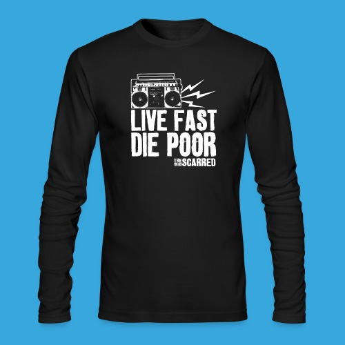 The Scarred - Live Fast Die Poor - Boombox shirt - Men's Long Sleeve T-Shirt by Next Level