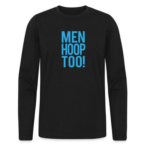 Blue - Men Hoop Too! - Men's Long Sleeve T-Shirt by Next Level