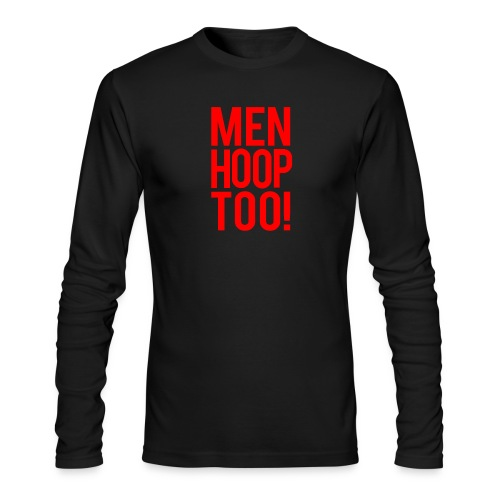 Red - Men Hoop Too! - Men's Long Sleeve T-Shirt by Next Level