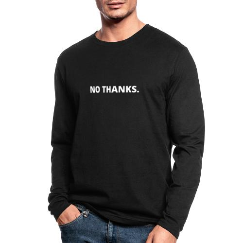 NO THANKS - Men's Long Sleeve T-Shirt by Next Level
