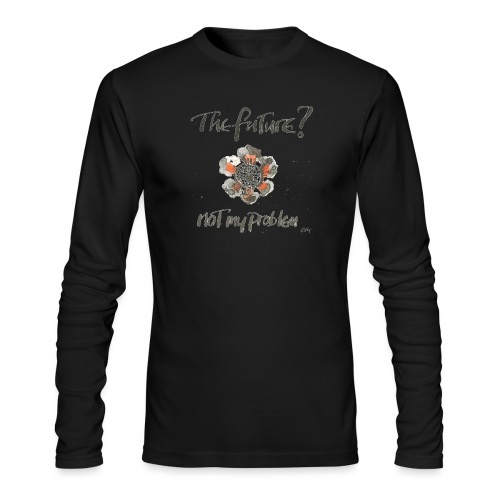 The Future not my problem - Men's Long Sleeve T-Shirt by Next Level
