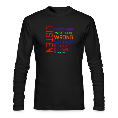 I don't care - Men's Long Sleeve T-Shirt by Next Level