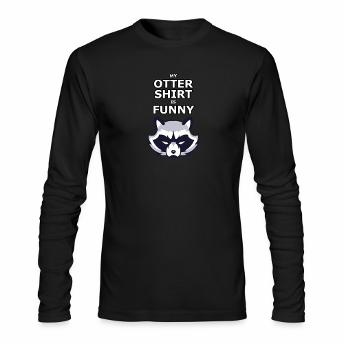 My Otter Shirt Is Funny - Men's Long Sleeve T-Shirt by Next Level