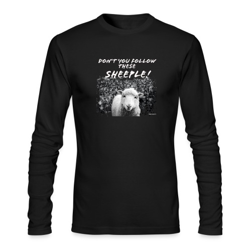 Don't You Follow These Sheeple! - Men's Long Sleeve T-Shirt by Next Level