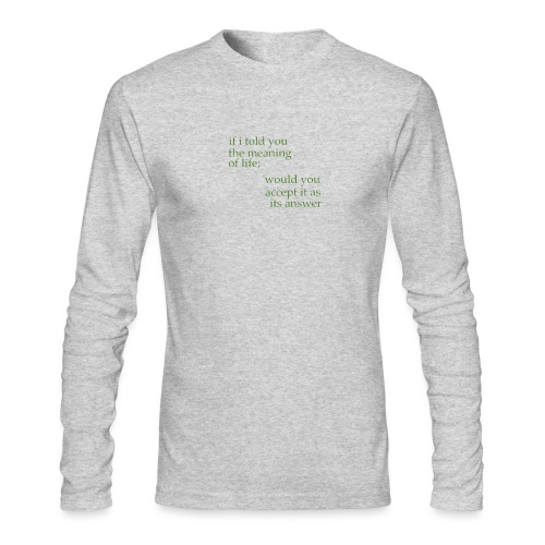 meaning of life - Men's Long Sleeve T-Shirt by Next Level