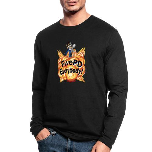 It's FivePD Everybody! - Men's Long Sleeve T-Shirt by Next Level