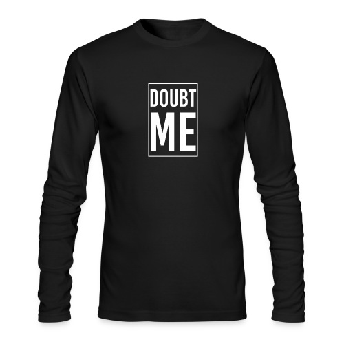DOUBT ME T-SHIRT - Men's Long Sleeve T-Shirt by Next Level