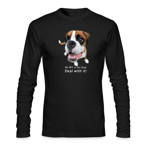 My BFF is my dog deal with it - Men's Long Sleeve T-Shirt by Next Level