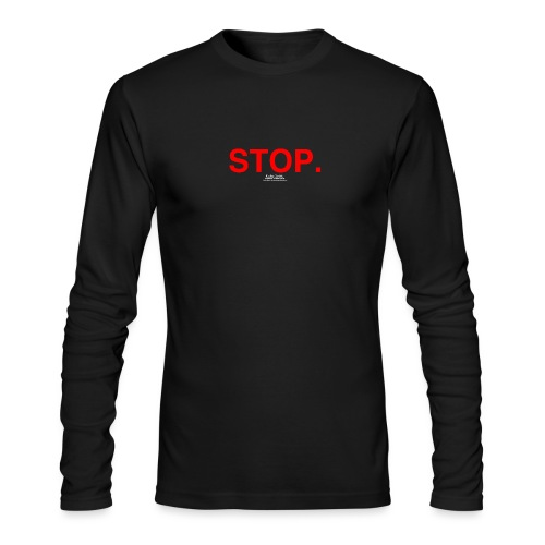 stop - Men's Long Sleeve T-Shirt by Next Level
