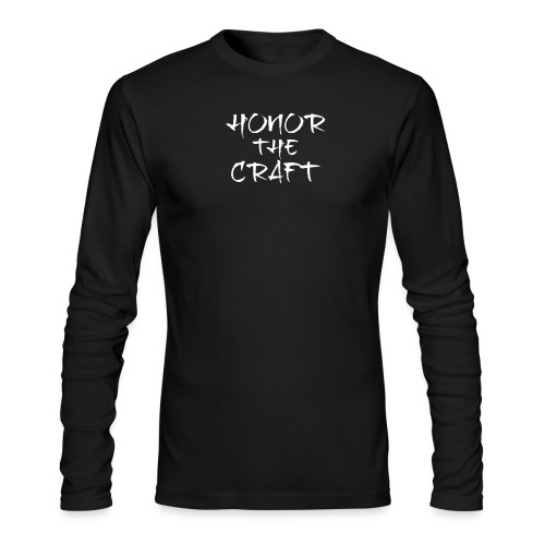 Honor The Craft Text on B - Men's Long Sleeve T-Shirt by Next Level