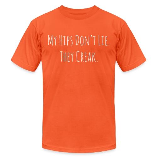My Hips Don't Lie. They Creak. - Unisex Jersey T-Shirt by Bella + Canvas