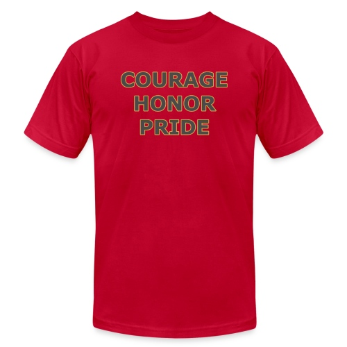 courage honor pride - Unisex Jersey T-Shirt by Bella + Canvas