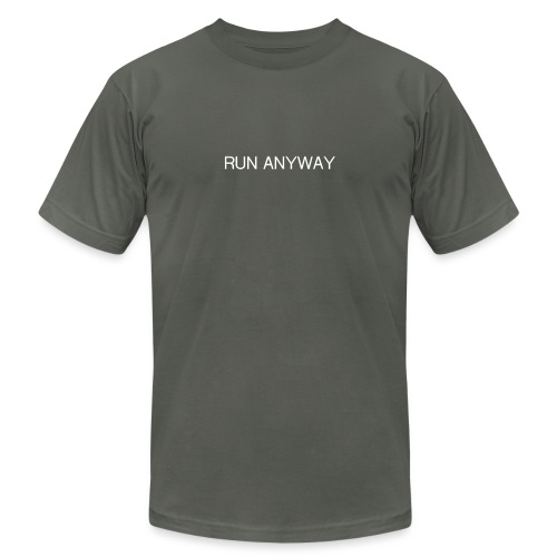 RUN ANYWAY - Unisex Jersey T-Shirt by Bella + Canvas