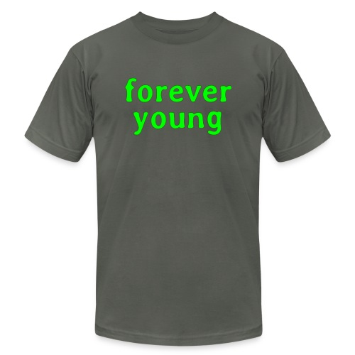 forever young - Unisex Jersey T-Shirt by Bella + Canvas