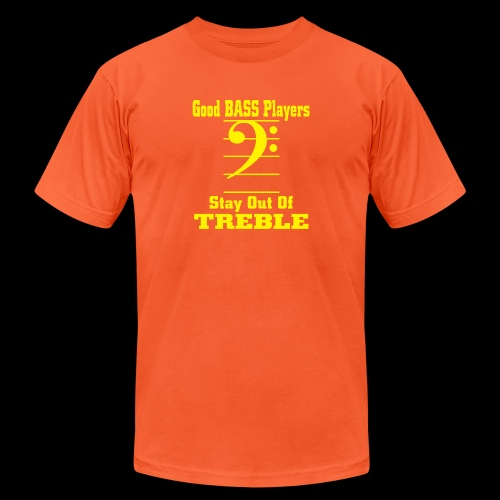 bass players stay out of treble - Unisex Jersey T-Shirt by Bella + Canvas