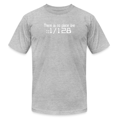 There is no place like localhost IPv6 - Unisex Jersey T-Shirt by Bella + Canvas