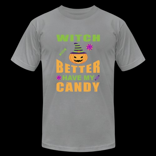 Witch Better Have My Candy | Funny Halloween - Unisex Jersey T-Shirt by Bella + Canvas