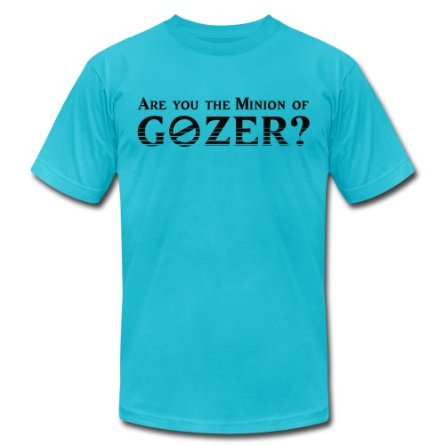 Are you the minion of Gozer? - Unisex Jersey T-Shirt by Bella + Canvas