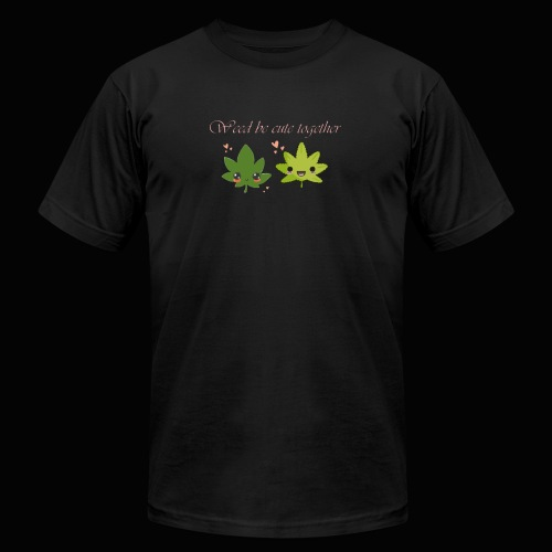 Weed Be Cute Together - Men's Jersey T-Shirt