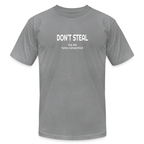 Don't Steal The IRS Hates Competition - Men's  Jersey T-Shirt