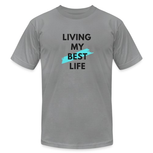 Living My Best Life - Unisex Jersey T-Shirt by Bella + Canvas