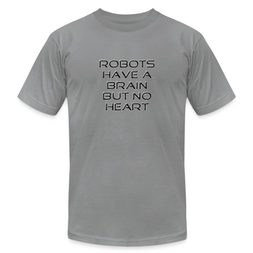 Don´t be afraid of robots - Unisex Jersey T-Shirt by Bella + Canvas