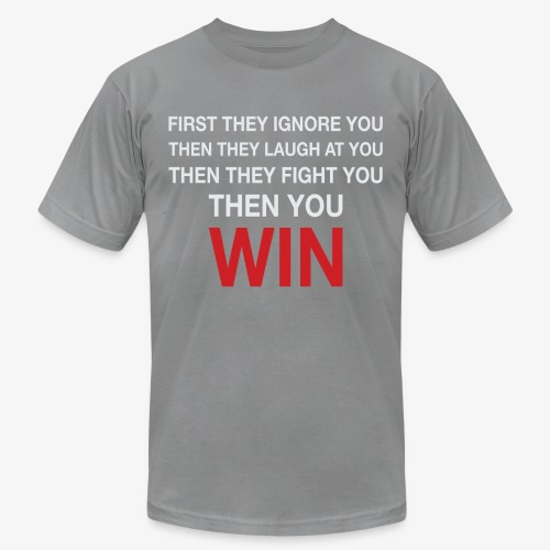 Then You Win T Shirt - Unisex Jersey T-Shirt by Bella + Canvas