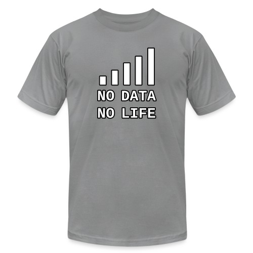 No Data, No Life - Unisex Jersey T-Shirt by Bella + Canvas