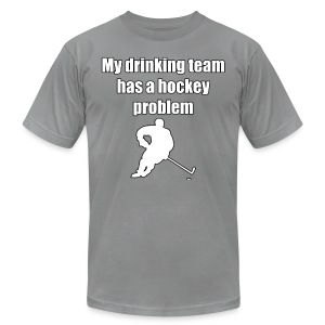 My drinking team has a hockey problem - Men's T-Shirt by American Apparel