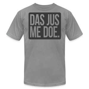 DAS JUS ME DOE Throwback - Men's T-Shirt by American Apparel