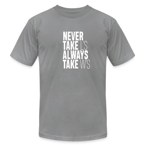 NEVER TAKE L'S ALWAYS TAKE W'S - Men's Fine Jersey T-Shirt