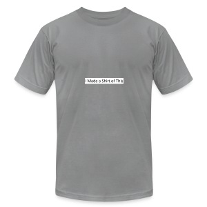 Made_a_Shirt_of_This - Men's Fine Jersey T-Shirt