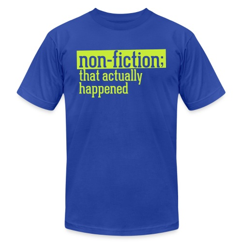 non fiction.png - Unisex Jersey T-Shirt by Bella + Canvas