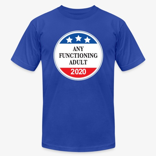 Any Functioning Adult 2020 - Unisex Jersey T-Shirt by Bella + Canvas