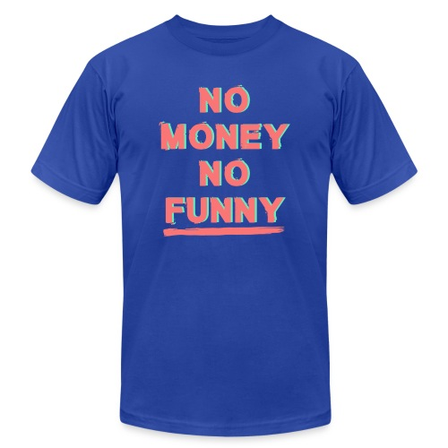 No money - No funny - Men's  Jersey T-Shirt