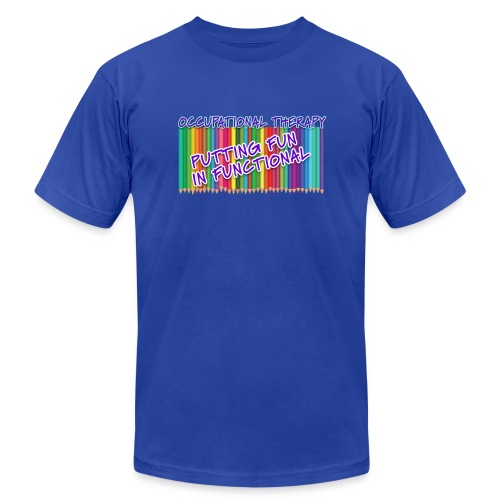 Occupational Therapy Putting the fun in functional - Unisex Jersey T-Shirt by Bella + Canvas