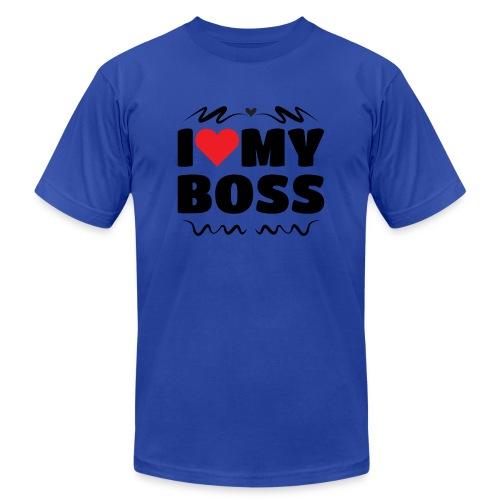 I love my Boss - Unisex Jersey T-Shirt by Bella + Canvas